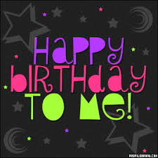Happy birthay to me